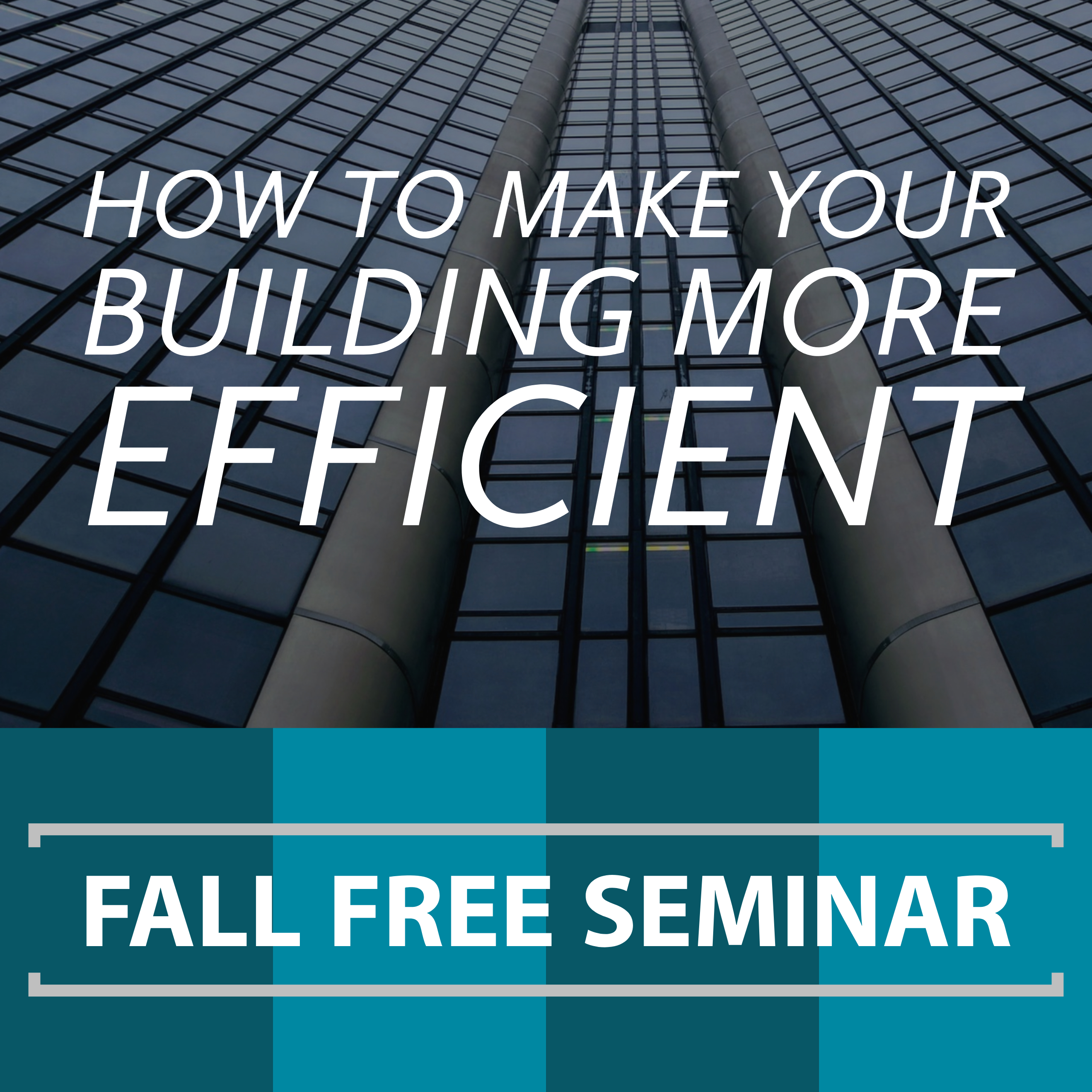 How to Improve Efficiency in Your Building - Free* Seminar
