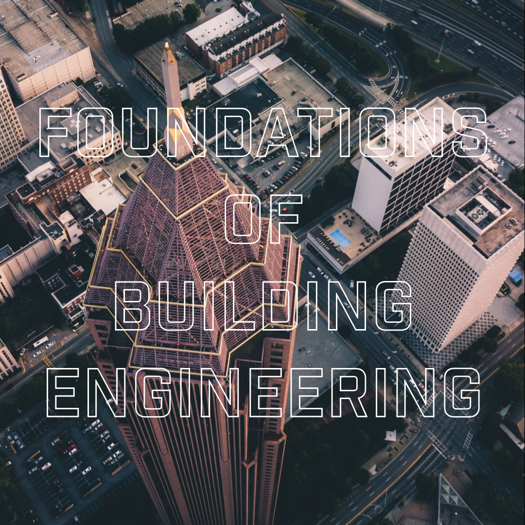 Foundations of Building Engineering 101