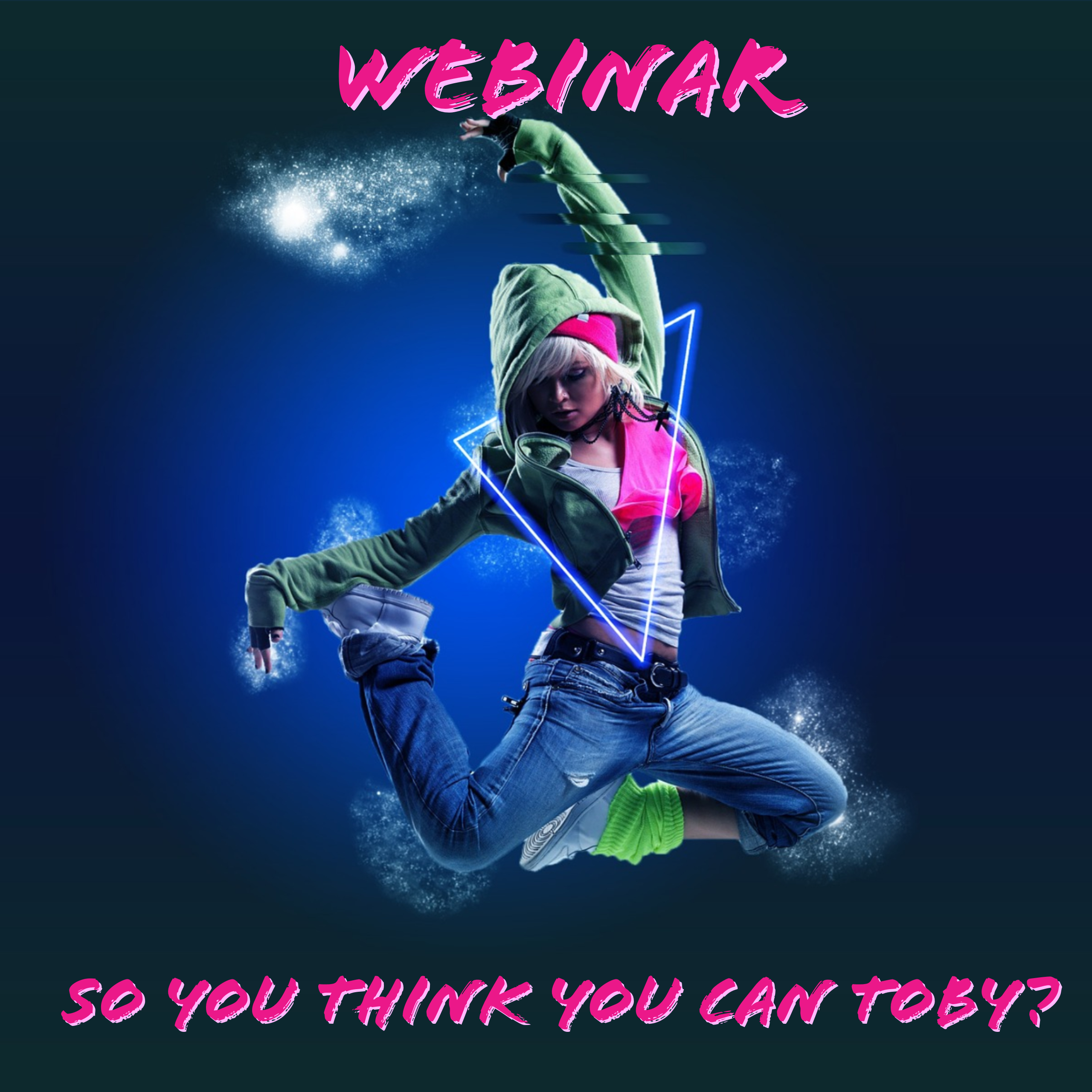 WEBINAR - So You Think You Can TOBY?